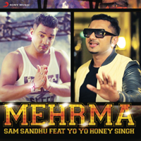 Mehrma (feat. Yo Yo Honey Singh) Sam Sandhu