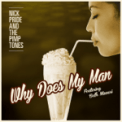 Free Download Nick Pride & The Pimptones Why Does My Man (Pretty Disgusting Remix) Mp3