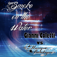 Smoke On the Water (House Radio Edit) Gianni Coletti & Musique Boutique MP3