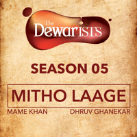 Mitho Laage (The Dewarists, Season 5) Dhruv Ghanekar & Mame Khan MP3