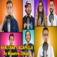 Ghaltana (Acapella) Maestro Ziikos