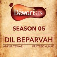 Dil Beparvah (feat. Dhruv Bhola & Nikhil Vasudevan) [The Dewarists, Season 5] Ankur Tewari & Prateek Kuhad