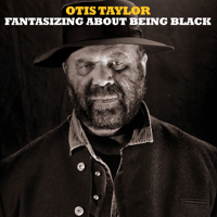 Tripping on This Otis Taylor