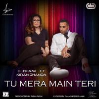 Tu Mera Main Teri (feat. Kiran Dhanoa & Rishi Rich) H-Dhami
