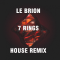 Free Download Le Brion 7 Rings (House Remix) Mp3
