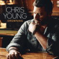 Free Download Chris Young Drowning Mp3