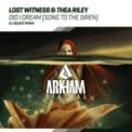 Free Download Lost Witness & Thea Riley Did I Dream (Song to the Siren) [DJ Xquizit Extended Remix] Mp3