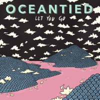 Let You Go Oceantied MP3