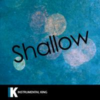 Shallow (In the Style of Lady Gaga & Bradley Cooper) [Karaoke Version] Instrumental King
