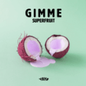 Free Download Superfruit Gimme Mp3