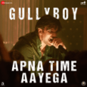 Free Download Ranveer Singh, Dub Sharma & DIVINE Apna Time Aayega (From