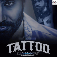 Tatto (feat. Game Changerz) Elly Mangat MP3