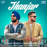 Jhanjar (with Pratik Studio) Param Singh & Kamal Kahlon song