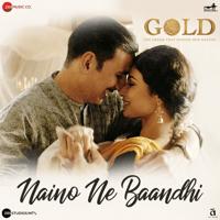 Naino Ne Baandhi (From
