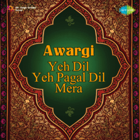 Awargi - Yeh Dil Yeh Pagal Dil Mera Ghulam Ali