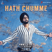 Hath Chumme (feat. B. Praak) Ammy Virk song
