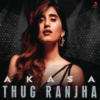 Thug Ranjha Akasa MP3