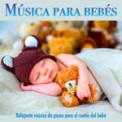 Free Download Musica Para Dormir Bebes, Musica para Bebes Especialistas & Canciones De Cuna Tranquilo Baby Music Mp3