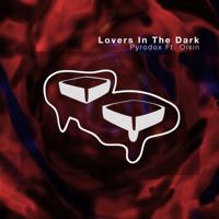 Lovers In the Dark (feat. Oisin) Pyrodox