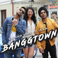 Banggtown (feat. Ikka) Kuwar Virk song