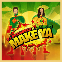 Make Ya (feat. Tedross) [Extended] DJ BrainDead song