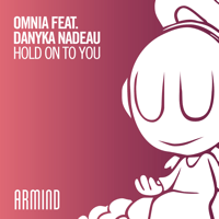 Hold on to You (feat. Danyka Nadeau) Omnia MP3