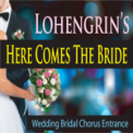Free Download The Suntrees Sky Lohengrin's Here Comes the Bride (Wedding Bridal Chorus Entrance) Mp3