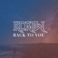 Back to You KDrew MP3