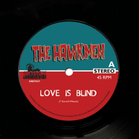 Love Is Blind The Hawkmen song