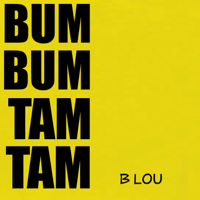 Bum Bum Tam Tam (Instrumental) B. Lou MP3
