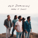 Free Download Old Dominion Make It Sweet Mp3