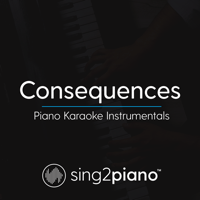 Consequences (Originally Performed by Camila Cabello) [Piano Karaoke Version] Sing2Piano MP3