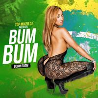 Bum Bum (Boom Boom) [Música Brasilera] Top Mixer Dj MP3