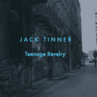 Teenage Revelry Jack Tinner