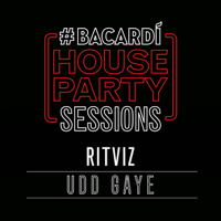 Udd Gaye (Bacardi House Party Sessions) Ritviz