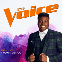 I Won't Let Go (The Voice Performance) Kirk Jay MP3