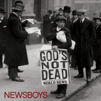 God's Not Dead (Like a Lion) Newsboys MP3