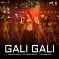 Free Download Neha Kakkar & Tanishk Bagchi Gali Gali (From