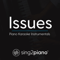 Issues (Originally Performed by Julia Michaels) [Piano Karaoke Version] Sing2Piano