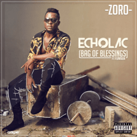 Echolac (Bag of Blessings) [feat. Flavour] Zoro MP3