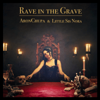 Rave in the Grave AronChupa & Little Sis Nora MP3