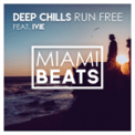 Free Download Deep Chills Run Free (Radio Edit) [feat. IVIE] Mp3