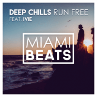 Run Free (Radio Edit) [feat. IVIE] Deep Chills