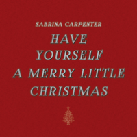 Have Yourself a Merry Little Christmas Sabrina Carpenter