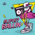 Free Download Slip187 Ballin Mp3