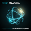 Free Download Ferry Corsten & Ilan Bluestone We're Not Going Home Mp3