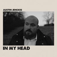 In My Head Austin Jenckes