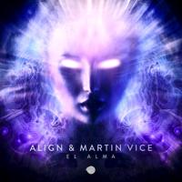 El Alma ALIGN & Martin Vice