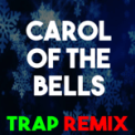 Free Download Christmas Classics Remix Carol of the Bells (Trap Remix Mp3