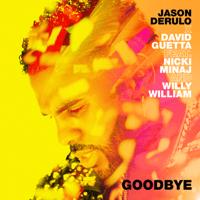 Jason Derulo & David Guetta Goodbye (feat. Nicki Minaj & Willy William)